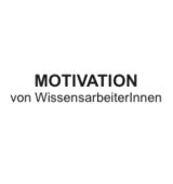 Masterthesis: Motivation von WissensarbeiterInnen
