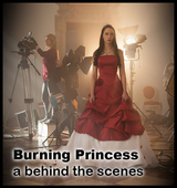 Burning Princess - a behind the scenes