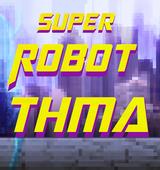 Super Robot Deathmatch