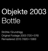 Objekte 2003 – Bottle