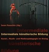 Intermediale künstlerische Bildung