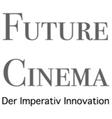 Masterthesis: FUTURE CINEMA. Der Imperativ Innovation.